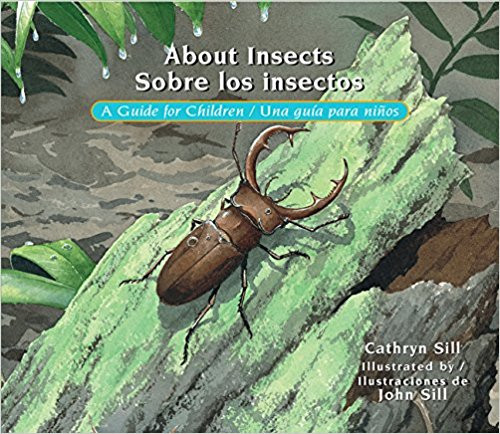 About Insects / Sobre Los Insectos: A Guide for Children / Una Guia Para Nios by Cathryn Sill