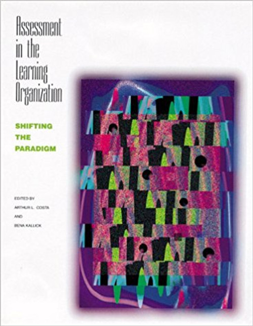 Assessment in the Learning Organization: Shifting the Paradigm