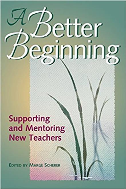 A Better Beginning: supporting and Mentoring New Teachers
