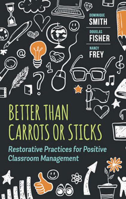Classroom management is traditionally a matter of encouraging good behavior and discouraging bad by doling out rewards and punishments. But studies show that when educators empower students to address and correct misbehavior among themselves, positive results are longer lasting and more wide reaching. In Better Than Carrots or Sticks, longtime educators and best-selling authors Dominique Smith, Douglas Fisher, and Nancy Frey provide a practical blueprint for creating a cooperative and respectful classroom climate in which students and teachers work through behavioral issues together.