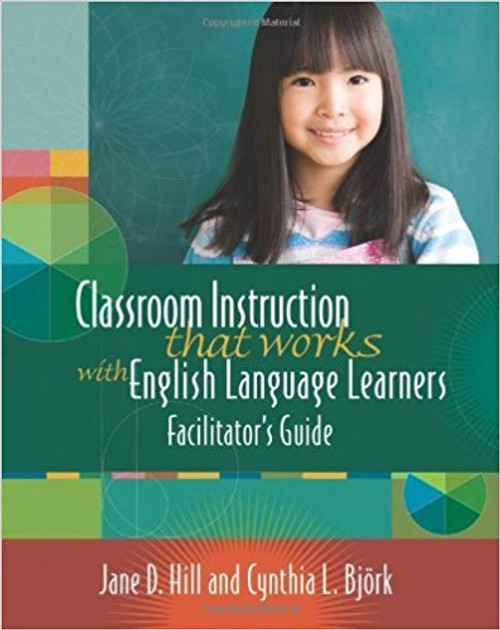 Classroom Instruction That Works with English Language Learners: Facilitator's Guide