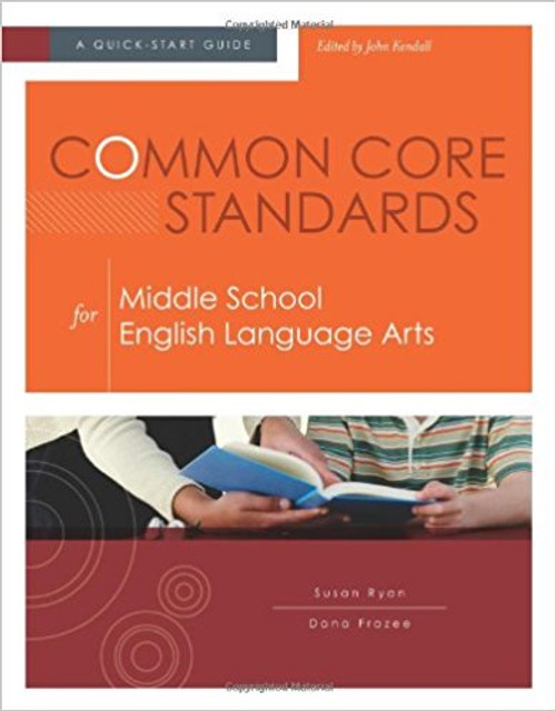 Common Core Standards for Middle School English Language Arts: A Quick-Start Guide