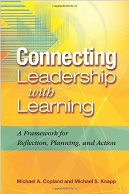 What kind of leadership makes learning possible for all students? How can school leaders help teachers increase their knowledge and improve their instructional abilities? What actions should leaders take to ensure that learning occurs? In Connecting Leadership with Learning: A Framework for Reflection, Planning, and Action, Michael A. Copland and Michael S. Knapp give educational leaders a new way to answer these questions and find solutions perfect for their particular school environment.