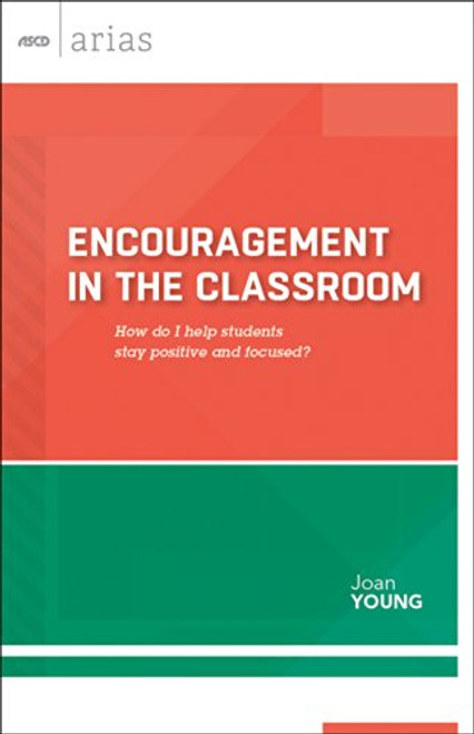 Encouragement in the Classroom: How Do I Help Students Stay Positive and Focused?