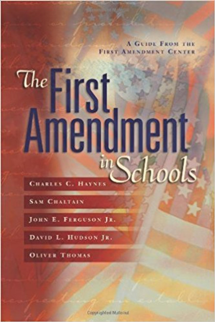 The First Amendment in Schools: A Guide from the First Amendment Center