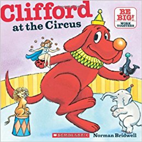 Clifford at the Circus by Norman Bridwell