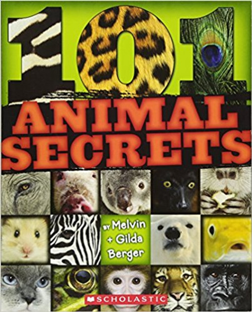 101 Animal Secrets by Melvin Berger