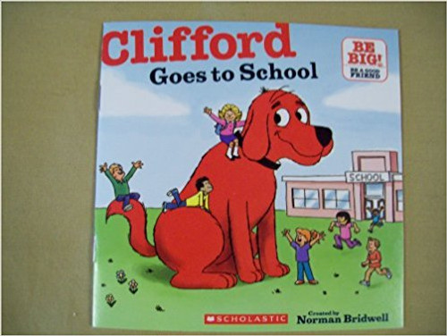 Clifford Goes to School by Norman Bridwell