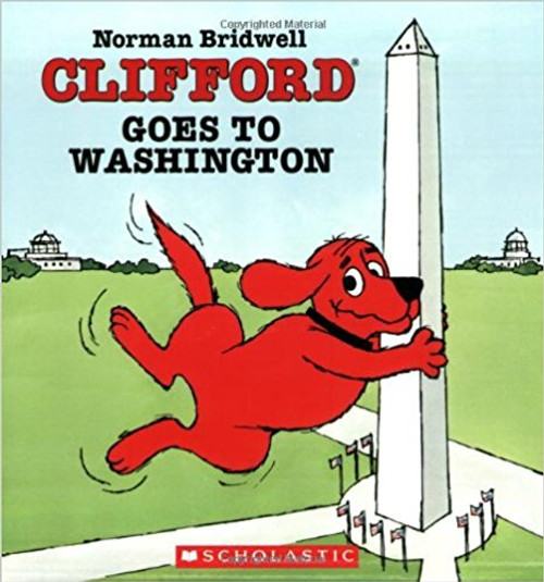Clifford Goes to Washington by Norman Bridwell