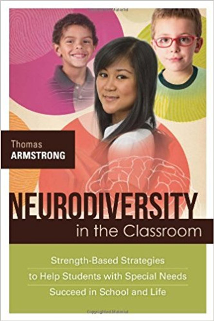 Neurodiversity in the Classroom: Strength-Based Strategies to Help Students with Special Needs Succeed in School and in Life