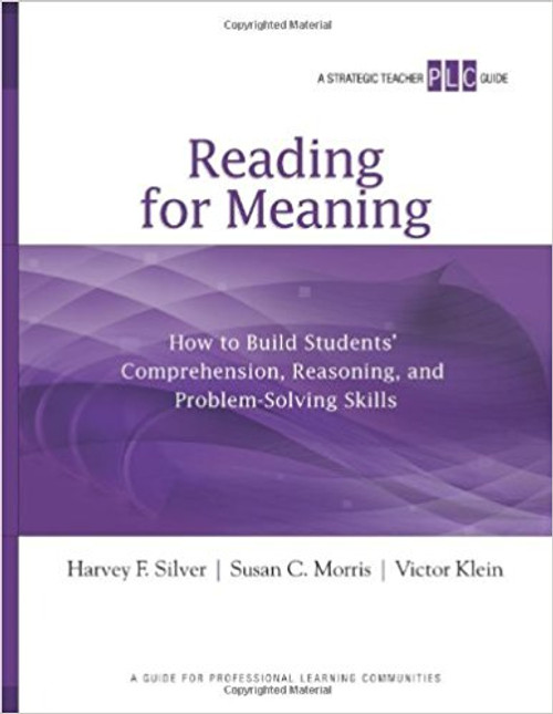 Reading for Meaning: How to Build Students' Comprehension, Reasoning, and Problem-Solving Skills