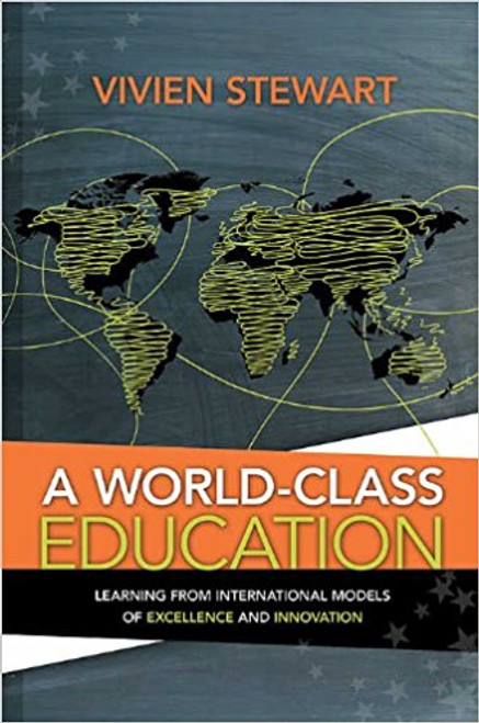 A World-Class Education: Learning from International Models of Excellence and Innovation