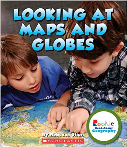 Looking at Maps and Globes by Rebecca Olien