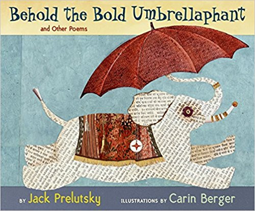 Behold the Bold Umbrellaphannt: And Other Poems by Jack Prelutsky