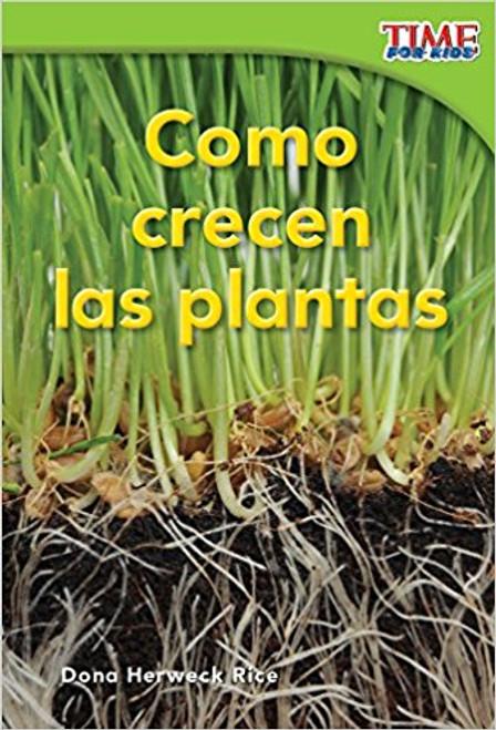Como crecen las plantas (How Plants Grow) by Dona Herweck Rice