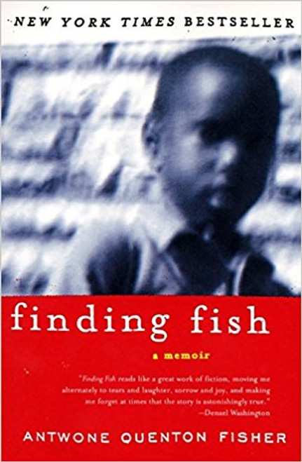 Finding Fish: A Memoir by Antwone Q Fish