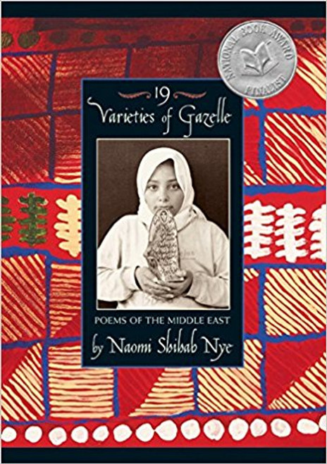 19 Varieties of Gazelle: Poems of the Middle East by Naomi Shahib Nye