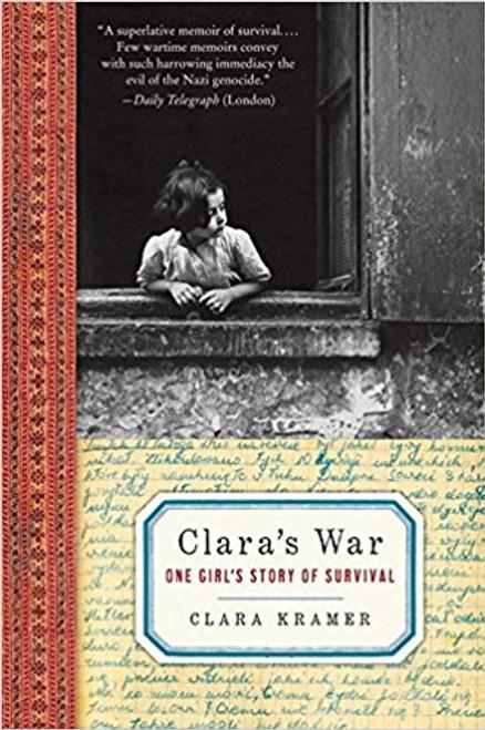 Clara's War: One Girl's Story of Survival by Clara Kramer