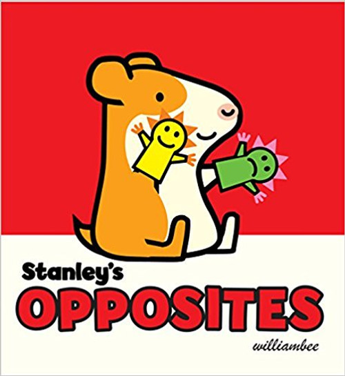 Stanley's Opposites by William Bee