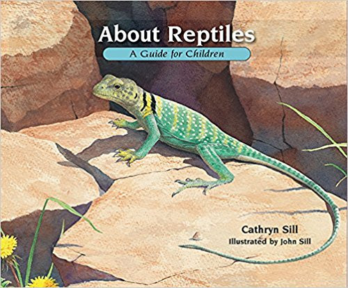 About Reptiles: A Guide for Children by Cathryn Sill (Hard Cover)