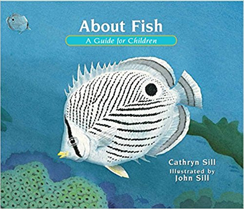 This beginners guide offers a first glimpse into the natural world of fish. In this addition to the acclaimed About series, educator and author Cathryn Sill uses simple, easy-to-understand language to teach children the basic characteristics of what fish are, how they swim, breathe, and reproduce, and the different ways they protect themselves from predators. With beautifully detailed, realistic paintings, noted wildlife illustrator John Sill introduces readers to the diversity of the fish population, from an Arctic char to a Porcupine fish. An afterword provides further details on the fish featured and inspires young readers to learn more.
