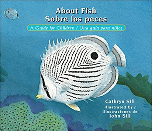About Fish: A Guide for Children/Sobre Los Peces: Una Guia Para Ninos by Cathryn P Sill