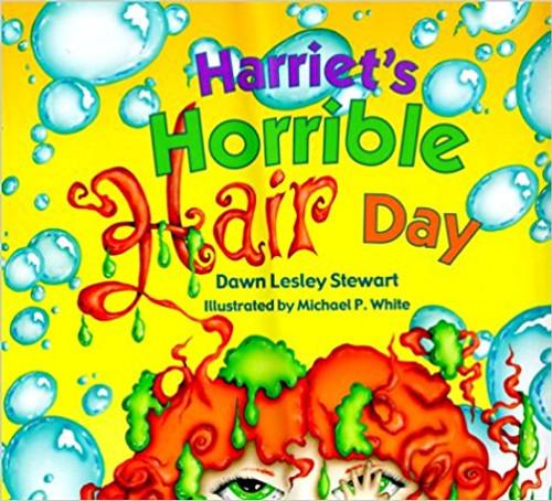 Harriet's Horrible Hair Day by Dawn Lesly Stewart