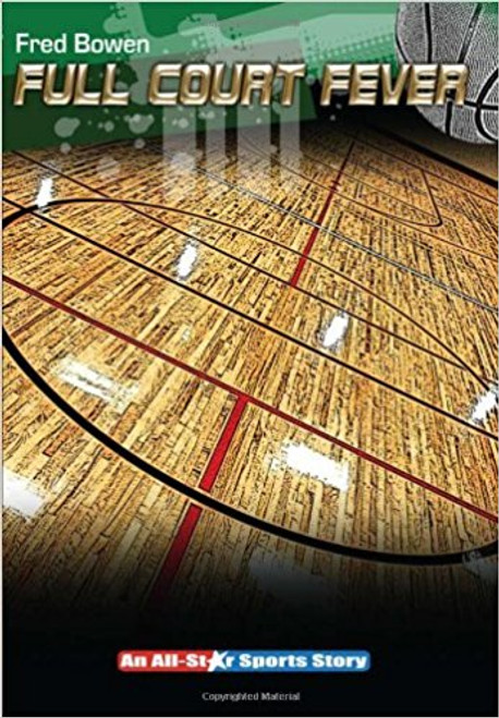 Full Court Fever by Fred Bowen