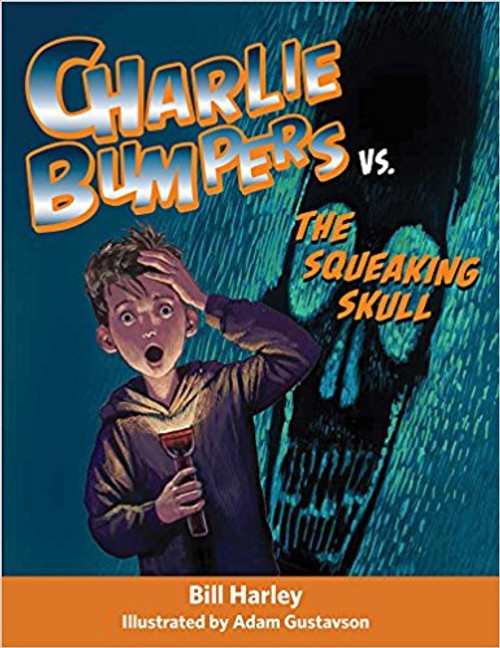 Charlie Bumpers vs. the Squeaking Skull by Bill Harley