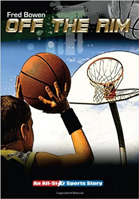 Off the Rim by Fred Bowen