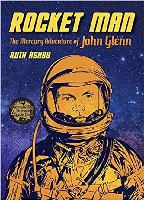 Rocket Man: The Mercury Adventure John Glenn by Ruth Ashby