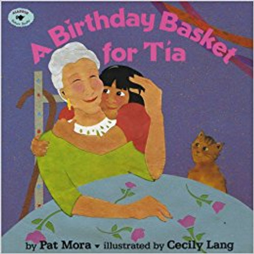A Birthday Basket for Tia by Pat Mora