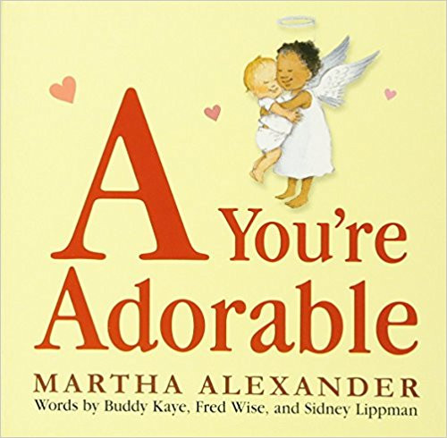 A You're adorable  B You're so beautiful  C You're a cutie full of charm  D You'll be delighted by this delicious trip through the alphabet! Sing along as a lively company of children and assorted pets scamper across the bright pages and through the letters from A to Z. With warm and charming illustrations by Martha Alexander, this popular song of the 1940s has become a captivating picture book for all ages. Complete with the music for the song, A YOU'RE ADORABLE is a ditty for your darling, a song for your sweetheart, a valentine for anytime!