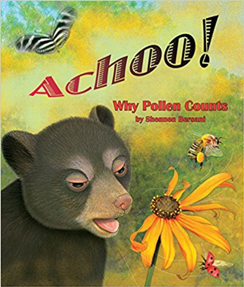 Baby Bear does not like pollen, which sticks to his fur and makes him sneeze.  But, insects and other animals tell him how important pollen is, even for him.  Includes an activity and facts about allergies, flowers, and pollinators.