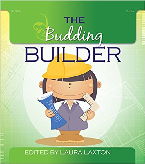 Budding Builder, The by Laura Laxton