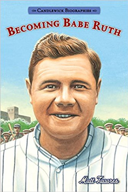 Becoming Babe Ruth by Matt Tavares (Hardback)