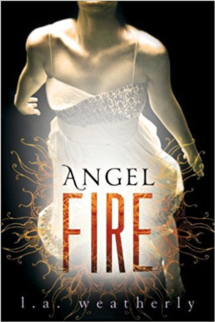 Angel Fire by L A Weatherly