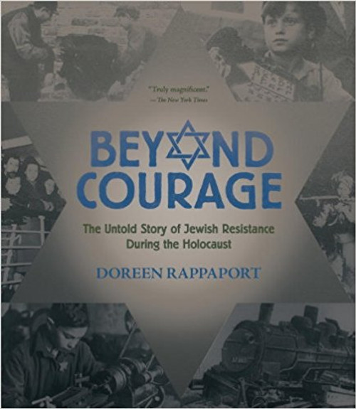 Beyond Courage: The Untold Story of Jewish Resistance During the Holocaust by Doreen Rappaport