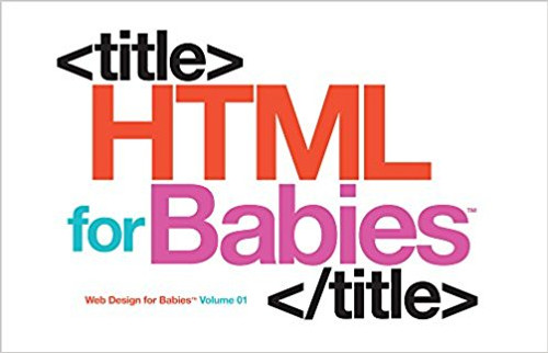 HTML for Babies by Sterling Children