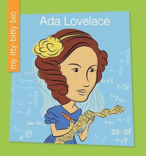 Ada Lovelace by Virginia Loh-Hagan (My Itty Bitty Bio)