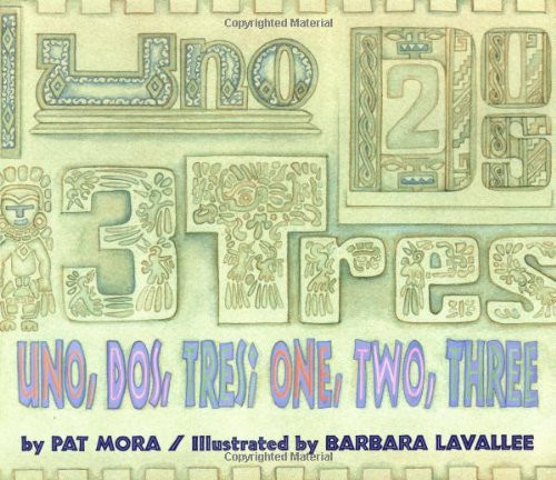 Uno, Dos, Tres / one, two, three by Pat Mora