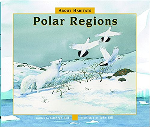About Habitats: Polar Regions by Cathryn Sill