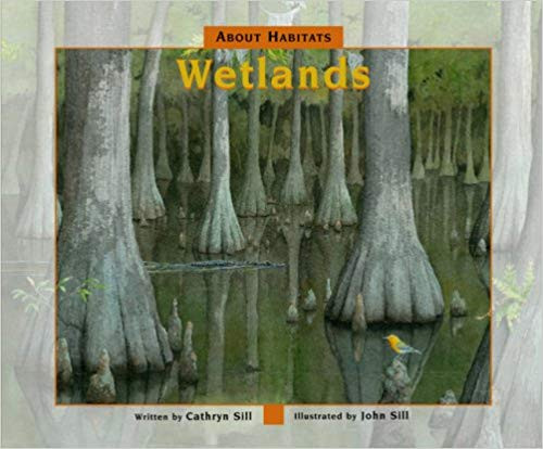 About Habitats: Wetlands - Hardcover by Cathryn Sill