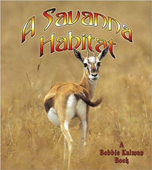 A Savanna Habitat by Bobbie Kalman