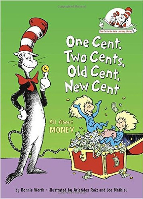 One Cent. Two Cents, New Cent, Old Cent: All about Money by Bonnie Worth