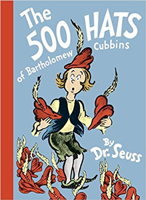 500 Hats of Bartholomew Cubbins by Dr Seuss