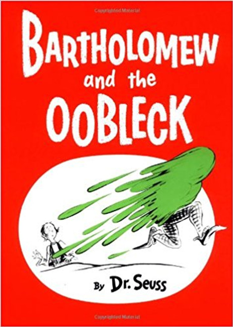 Bartholomew and the Oobleck by Dr Seuss