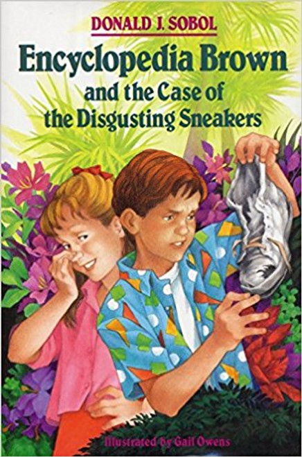 Encyclopedia Brown and the Case of the Disgusting Sneakers by Donald J Sobol