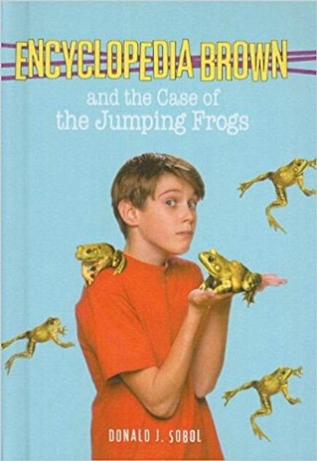Encyclopedia Brown and the Case of the Jumping Frogs by Donald J Sobol