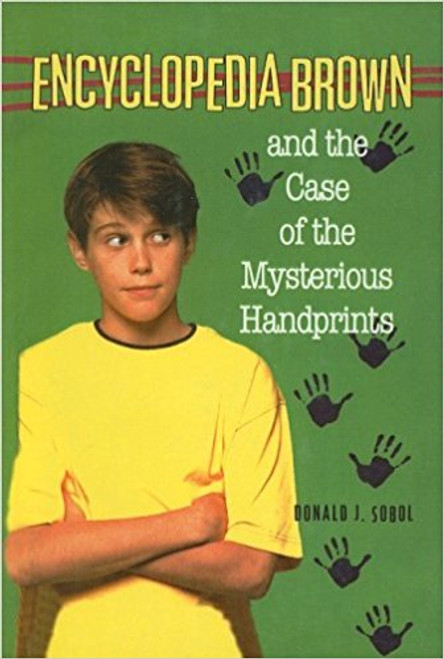 Encyclopedia Brown and the Case of the Mysterious Handprints by Donald J Sobol